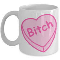 Bitch Mug Conversation Heart Coffee Cup Candy Heart Mug Valentine's Day Gift