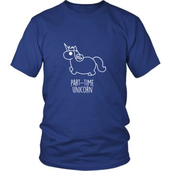 Unicorn Shirt - part-time unicorn- Funny Gift