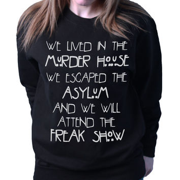 Murder House Asylum Freak Show American Horror Story Slogan Loose Fit Ladies Sweater Gift,Birthday,Party Sweatshirt Etc *B195*