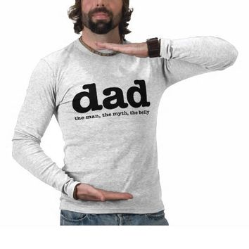 Dad: the man, the myth, the belly shirt from
