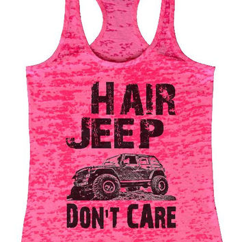 "Womens Tank Top ""Hair Jeep Don't Care"" 1042 Womens Funny Burnout Style Workout Tank Top, Yoga Tank Top, Funny Hair Jeep Don't Care Top"