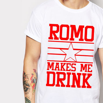 Romo Makes Me Drink T Shirts Men Star Dallas Football New Cowboys Season Funny Mens T-Shirt Cotton Mens tshirt O Neck Tops Tee
