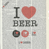 I Love Beer Giclee Print on Upcycle Vintage Page Book Print Art Print Dictionary Print Collage Print