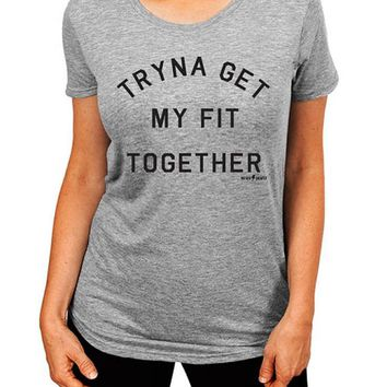 Tryna Get My Fit Together, T-shirt, Workout Clothing, Shirt, Funny Shirt, Womens T-shirt, Gym Shirt, Gift for Her, Boyfriend T-Shirt, top