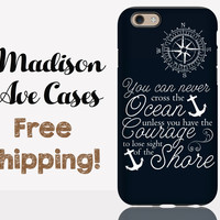 You Can Never Cross The Ocean Unless You Have The Courage To Lose Sight Of The Shore Phone Case