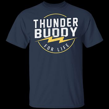 Thunder Buddy For Life T-Shirt