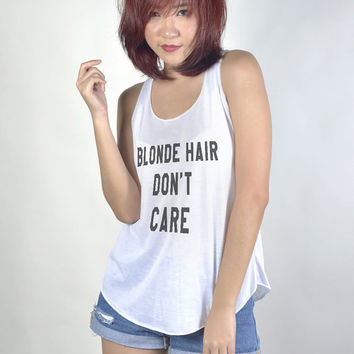 Blonde Hair Dont Care Shirt Tank Top Tunic Graphic Tee Shirts Tshirt T-Shirts