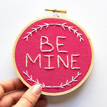 Be Mine Valentine's Day Gift, Embroidery Hoop Art, Magenta Pink, For Her, Feminine, Rustic Charming Boho, Floral Decorative