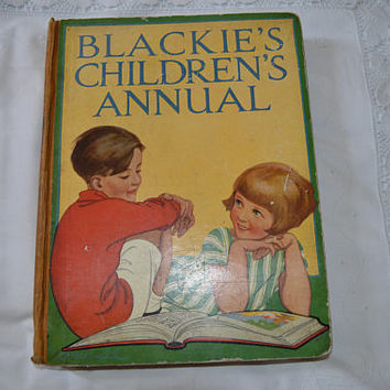 Blackies Childrens Annual / vintage hardback childrens book/ 1930s/ heirloom book/ nostalgia