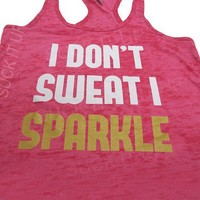 I Don't SWEAT I SPARKLE Tank top Womens Pink Fitness Burnout Workout Gym from Suck It Up