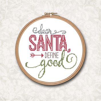 Dear Santa Define Good Holiday Christmas Quote Cross Stitch Pattern
