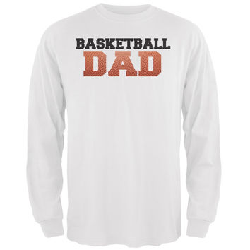 Basketball Dad White Adult Long Sleeve T-Shirt