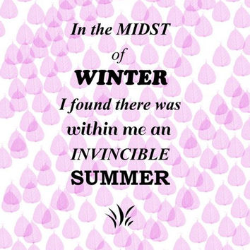 Quote Printable In the midst of winter, I found there was, within me, an invincible summer by Albert Camus  Instant Download, 8x10, Wall Art