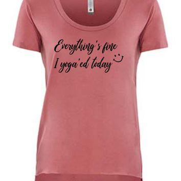 Everythings Fine, I yoga'ed today :)  Festival scoop slouchy tee.