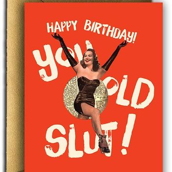 Happy Birthday You Old Slut Card