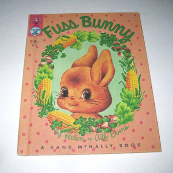 Fuss Bunny Vintage 1950s Rand McNally Children's Book by Helen and Alf Evers