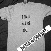I hate EVERYONE shirt UNISEX crew neck t-shirt
