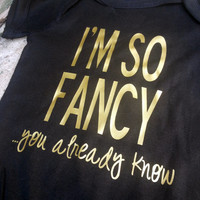 I'm So Fancy Onesuit - Baby Shower Gift - Preppy Baby - Black and Gold Onesuit