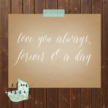 Love You Always, Forever & A Day/ Calligraphy Print/ Nursery Print/ Love Print/ Typography Print/ Wall Decor/ Forever Print