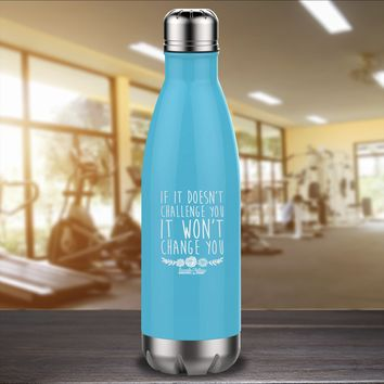 If It Doesn't Challenge You Laser Etched Water Bottle