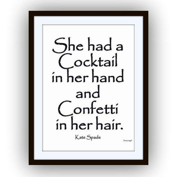 She had a cocktail, kate spade sayings, quotes art word decal, Printable vanity Wall decor, decals, print, girl, quote feminine, fashionable