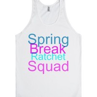 Spring Break Ratchet Squad-Unisex White Tank
