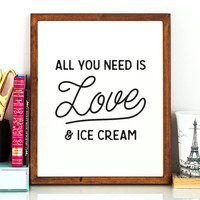 All you need is love and ice cream PRINTABLE art,kitchen printables,printable wall art,dining room wall art,ice cream print,restaurant decor