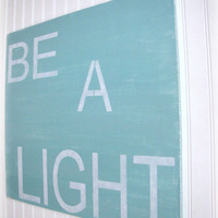 Be A Light Antiqued Inpiration Sign by cellardesigns on Etsy