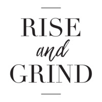 Rise And Grind Print