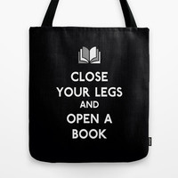 Close your legs and open a book Tote Bag by RexLambo