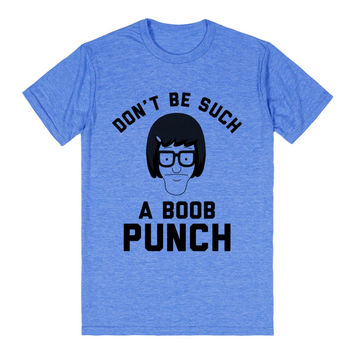 Bob's Burgers: Don't Be A Boob Punch.