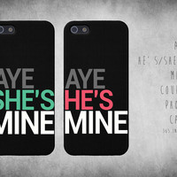 Cute Matching Aye She's / He's Mine Couple iphone 4 4S / 5 Case Set