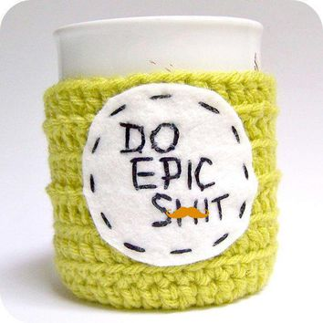 Coffee Mug Cozy Do Epic Sht Tea Cup Chartreuse By Knotworkshop