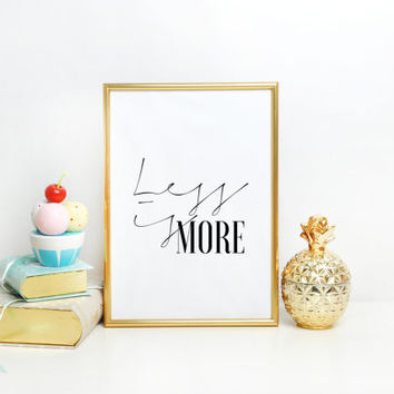 Fashion quote, poster print, typography print, motivational quote, wall art, office decor, Less Is More, design quote, typographic print