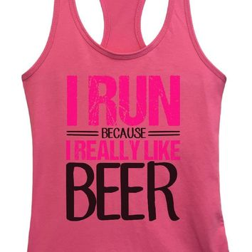 Womens I Run Because I Really Like Beer Grapahic Design Fitted Tank Top