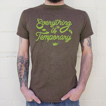 Everything Is Temporary T-Shirt (Mens)