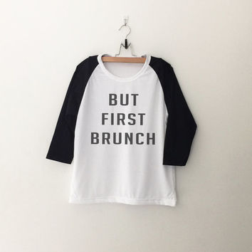 But first brunch T-Shirt womens girls teens unisex grunge tumblr instagram blogger punk hipster dope swag gifts band merch