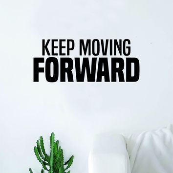 Keep Moving Forward Quote Wall Decal Sticker Bedroom Living Room Art Vinyl Inspirational Motivational Teen