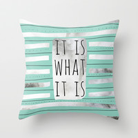 It Is What It Is (Mint) Throw Pillow by Jacqueline Maldonado