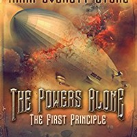 The Powers Alone: The First Principle: The Powers Series: #1 Kindle Edition