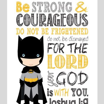Batman Christian Superhero Nursery Decor Wall Art Print - Be Strong & Courageous Joshua 1:9 Bible Verse - Multiple Sizes