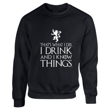Adult Crewneck That What I Do I Drink And I Know White