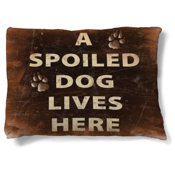 A Spoiled Dog Lives Here Dog Bed