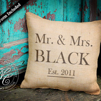 Mr and Mrs Wedding Decor BURLAP PILLOW Personalized Wedding Gift - PILLOW with Monogram, Family Name &  Established Date