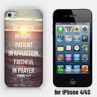 for iPhone 4/4S - Be Joyful In Hope, Patient In Affliction, Faithful In Prayer - Romans 12:12 - Bible Quote - Inspirational Quote - Ship from Vietnam - US Registered Brand