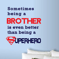 "2 Color Brother Quote Vinyl Wall Art Decal ""Being A Brother Is Even Better Than Being A Superhero"""