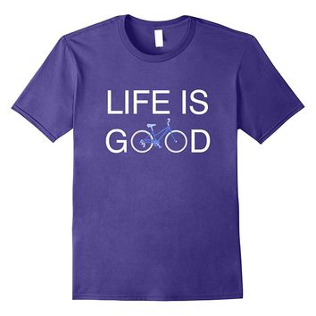 Life Is Good Funny Bicycle T-Shirt Love To Ride Biker Gift