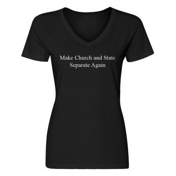 Womens Make Church and State Separate Again V-Neck T-shirt