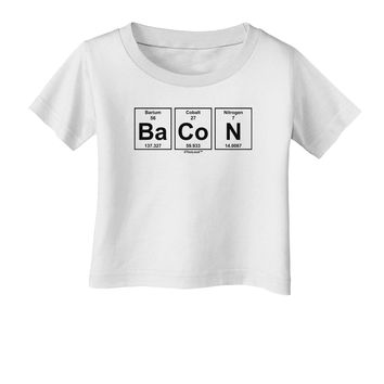 Bacon Periodic Table of Elements Infant T-Shirt by TooLoud