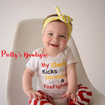 Baby Girl -- Firefighter Hero shirt -- Baby shower gift --My uncle kicks ash he's a firefighter - Can customized for grandpa•mom•uncle•etc